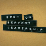 Spot on Servant Leadership