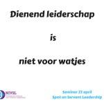 dienend leiderschap is niet voor watjes